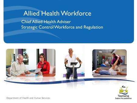 Allied Health Workforce Chief Allied Health Adviser Strategic Control Workforce and Regulation.