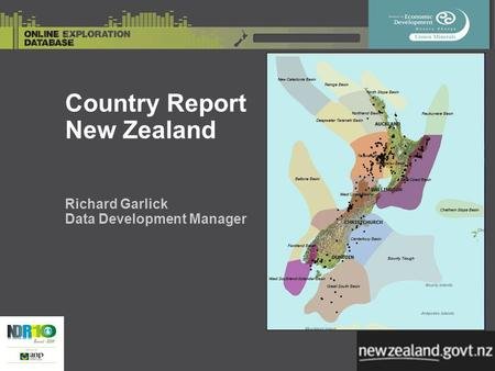 Country Report New Zealand Richard Garlick Data Development Manager.
