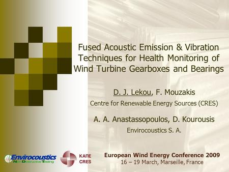 European Wind Energy Conference 2009 16 – 19 March, Marseille, France Fused Acoustic Emission & Vibration Techniques for Health Monitoring of Wind Turbine.
