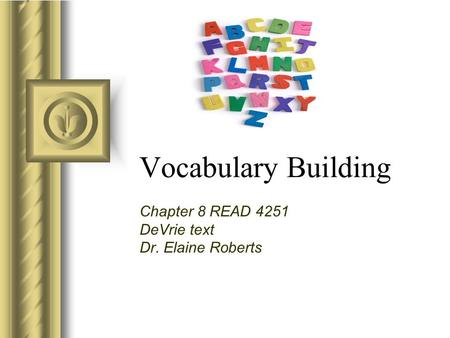 Chapter 8 READ 4251 DeVrie text Dr. Elaine Roberts
