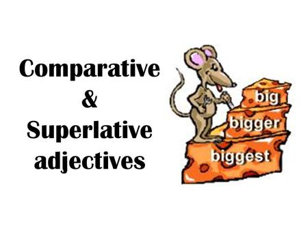 Comparative & Superlative adjectives. ADJECTIVES Adjectives are words that describe or modify another person or thing in the sentence.