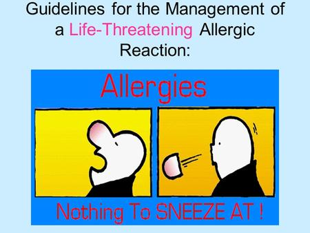 Guidelines for the Management of a Life-Threatening Allergic Reaction: