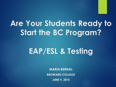 Are Your Students Ready to Start the BC Program? EAP/ESL & Testing