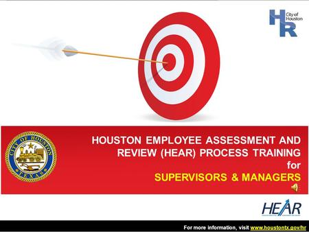 HOUSTON EMPLOYEE ASSESSMENT AND REVIEW (HEAR) PROCESS TRAINING for