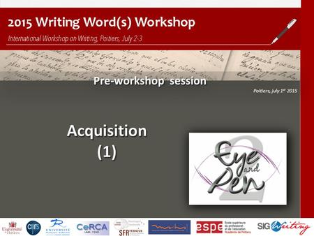 Pre-workshop session Poitiers, july 1 st 2015 Pre-workshop session Poitiers, july 1 st 2015.