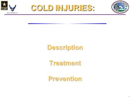 11 Description Treatment Prevention COLD INJURIES: