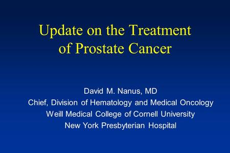 Update on the Treatment of Prostate Cancer