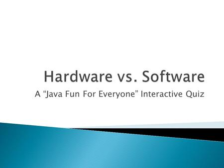 "A ""Java Fun For Everyone"" Interactive Quiz"