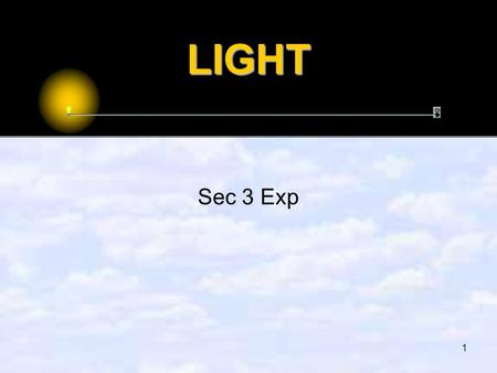 1 LIGHT Sec 3 Exp. 2 BTEC, you should be able to:  Define terms used in reflection: normal, incident angle, reflected angle  State Law of Reflection.