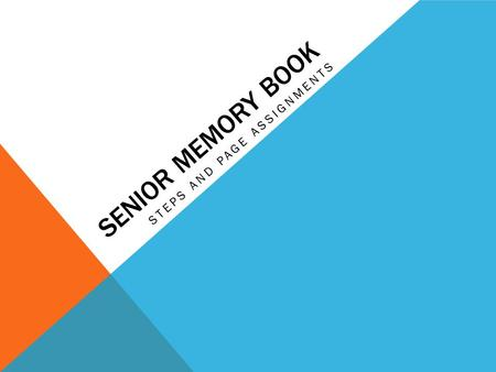 SENIOR MEMORY BOOK STEPS AND PAGE ASSIGNMENTS. Picture or Senior Portrait Personal Motto Your favorite quote and/or rule to live by. Include author and.
