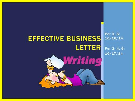 EFFECTIVE BUSINESS LETTER Per 3, 5: 10/16/14 Per 2, 4, 6: 10/17/14.
