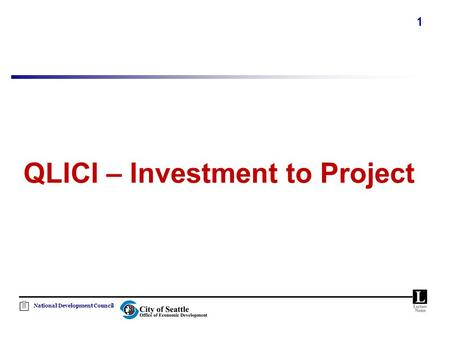 National Development Council 1 QLICI – Investment to Project.