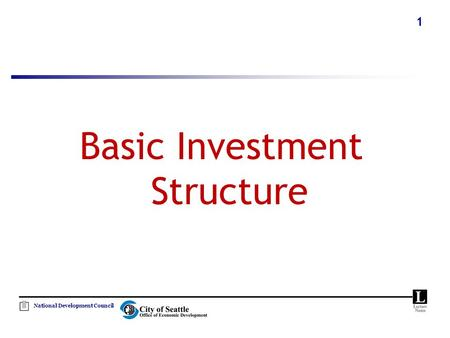 National Development Council 1 Basic Investment Structure.