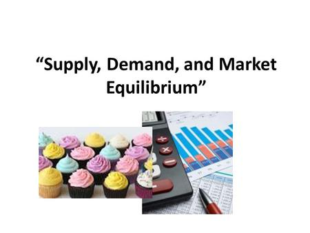 """Supply, Demand, and Market Equilibrium"". Introduction to Demand In the United States, the forces of supply and demand work together to set prices. Demand."