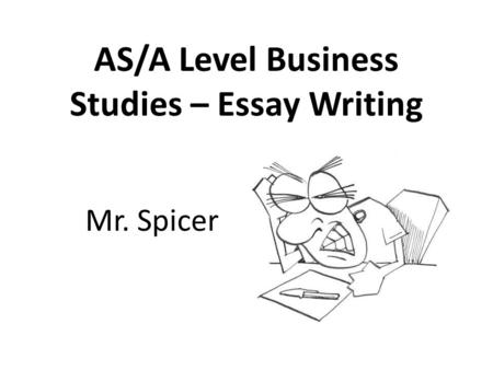 Asa Level Business Studies U2013 Essay Writing Mr Spicer Ppt Download Asa Level Business  Studies U2013