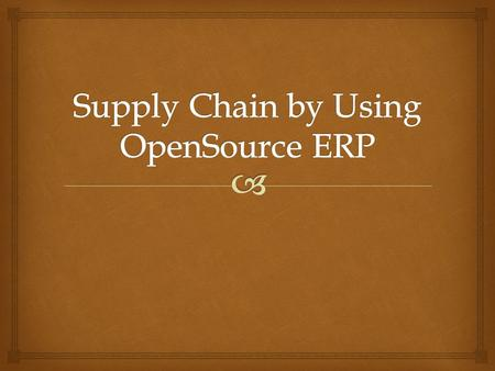   Supply chain management software is implemented by companies to deliver the benefits of the supply chain strategies they had adopted.  Open Source.