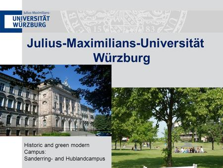 Würzburg Julius-Maximilians-Universität Historic and green modern Campus: Sanderring- and Hublandcampus.