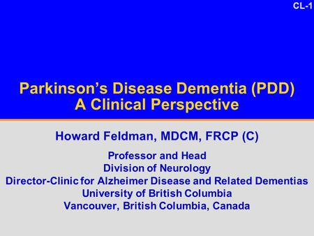 Parkinson's Disease Dementia (PDD) A Clinical Perspective
