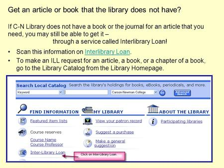 Get an article or book that the library does not have? If C-N Library does not have a book or the journal for an article that you need, you may still be.