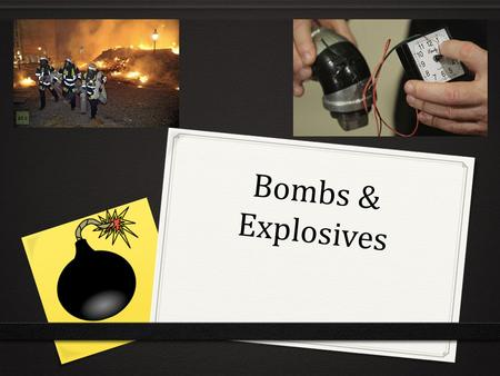 Bombs & Explosives. Explosives can be Legit 0 Mining 0 Military operations 0 Fireworks.