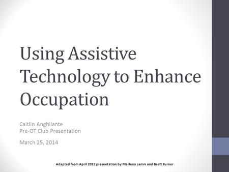 Using Assistive Technology to Enhance Occupation