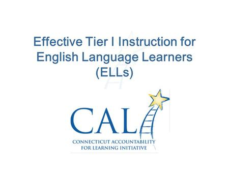 Effective Tier I Instruction for English Language Learners (ELLs)