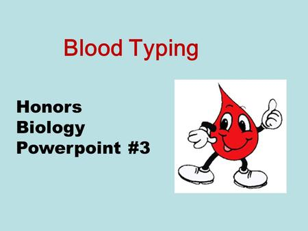 Blood Typing Honors Biology Powerpoint #3.