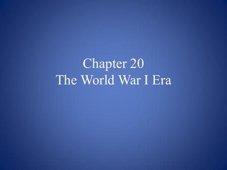 Chapter 20 The World War I Era