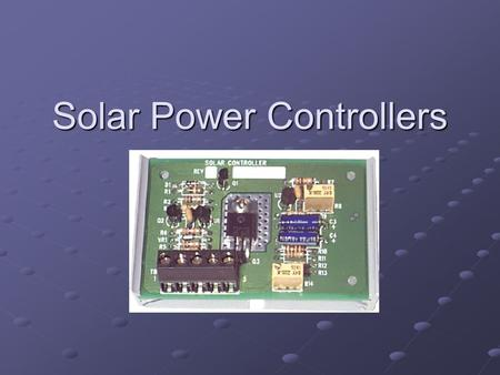 Solar Power Controllers. Why you need to know about controllers A charge controller is an essential component of any battery-based system because it protects.