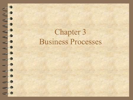 Chapter 3 Business Processes. Let's quickly look at the Ford Payment case 4 What are the elements of the WCA? 4 Customer, product, business process, participants,