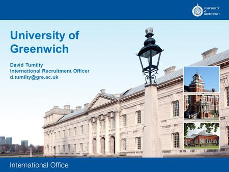 University of Greenwich David Tumilty International Recruitment Officer