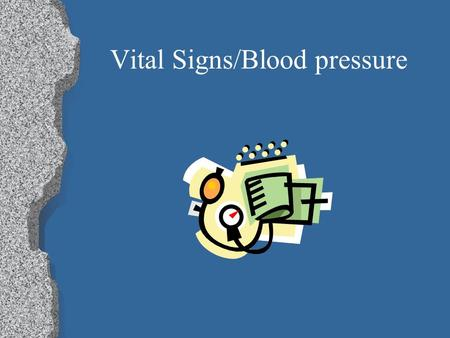 Vital Signs/Blood pressure. Blood Pressure Arterial blood pressure is a measure of pressure exerted by the blood as flows through the arteries. (measured.