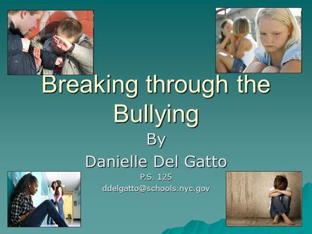 Breaking through the Bullying