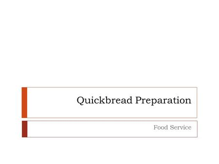 Quickbread Preparation