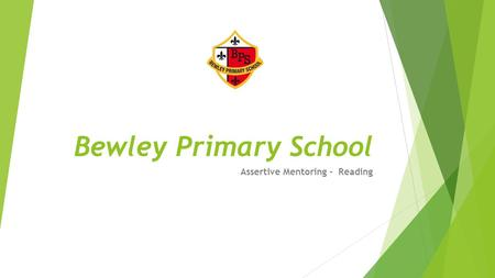 Bewley Primary School Assertive Mentoring - Reading.