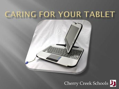 Cherry Creek Schools.  How should you use it?  Use it for all school functions – class instruction, planning, staff meetings, professional learning.
