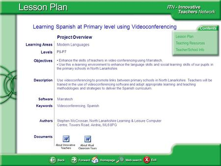 Learning Spanish at Primary level using Videoconferencing Documents AuthorsStephen McCrossan, North Lanarkshire Learning & Leisure Computer Centre, Towers.