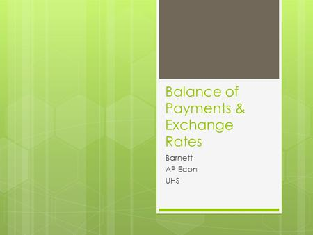 Balance of Payments & Exchange Rates Barnett AP Econ UHS.