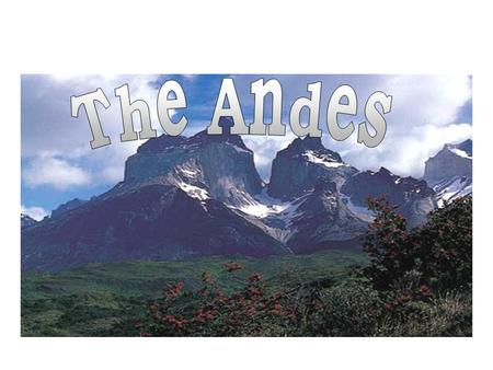 j Where Are The Andes? The Andes are located in Peru in South America. The latitude is 10° N. To 57° S. The longitude is 70° W. To 80° E.