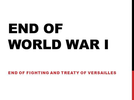 End of fighting and treaty of Versailles