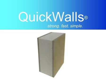 QuickWalls ® strong. fast. simple.. A typical house build is a time consuming process. The Sticks & Bricks method is currently the standard. But there.