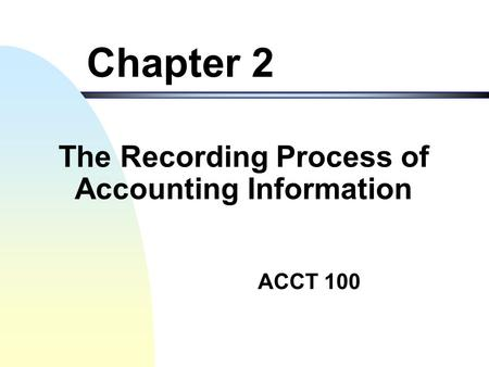 The Recording Process of Accounting Information