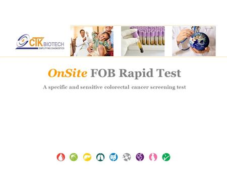 OnSite FOB Rapid Test A specific and sensitive colorectal cancer screening test.