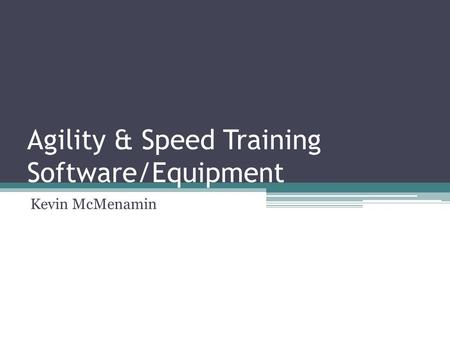 Agility & Speed Training Software/Equipment Kevin McMenamin.