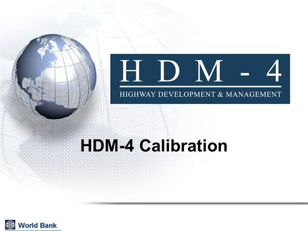 HDM-4 Calibration. 2 How well the available data represent the real conditions to HDM How well the model's predictions fit the real behaviour and respond.