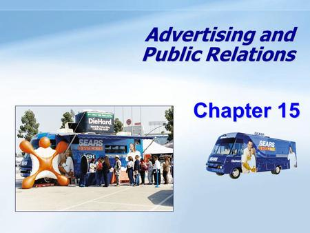 Advertising and Public Relations Chapter 15. 15- 1 Definition Advertising  Any paid form of nonpersonal presentation and promotion of ideas, goods, or.