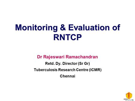 Monitoring & Evaluation of RNTCP