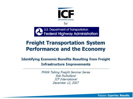 Freight Transportation System Performance and the Economy Identifying Economic Benefits Resulting from Freight Infrastructure Improvements FHWA Talking.