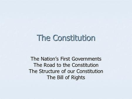 The Constitution The Nation's First Governments