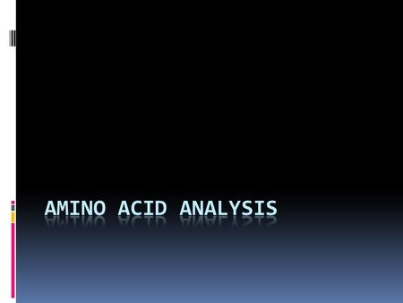  Amino acid analysis refers to the methodology used to determine the amino acid composition or content of proteins, peptides, and other pharmaceutical.